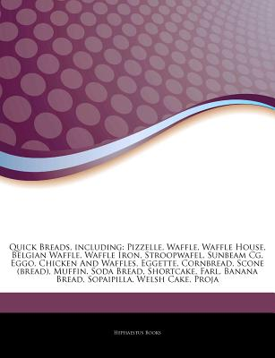 Hephaestus Books Articles on Quick Breads, Including: Pizzelle, Waffle, Waffle House, Belgian Waffle, Waffle Iron, Stroopwafel, Sunbeam CG, Eggo, at Sears.com